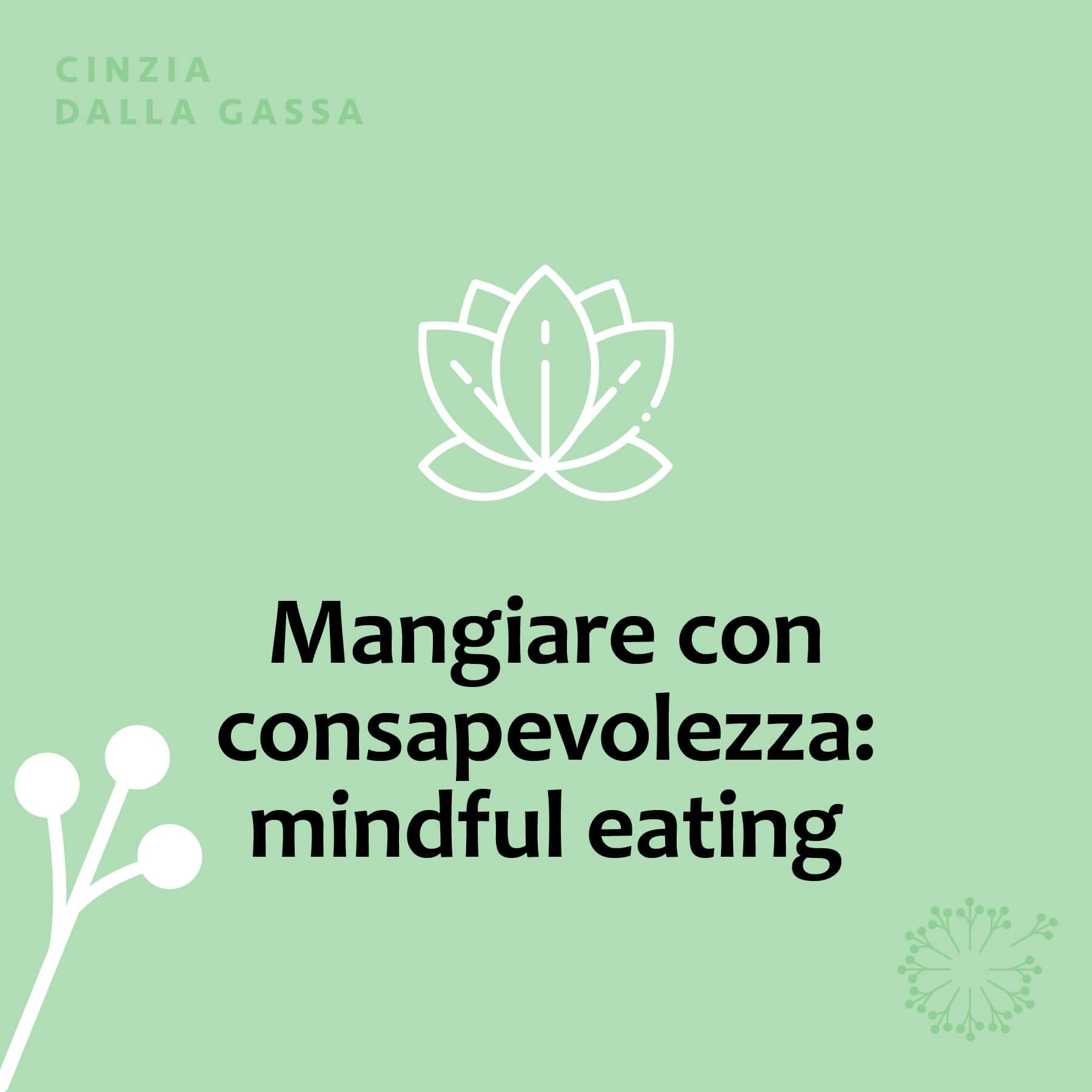 Mangiare con consapevolezza il mindful eating